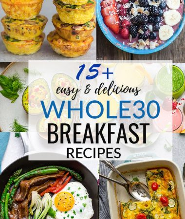 15+ Easy and Delicious Whole30 Breakfast Recipes to help you kick start your morning. These simple breakfasts are perfect for sweet and savory breakfast fans! What better way to start a healthy day than with a Whole30 recipe? This collection includes everything from eggs, avocado, smoothie bowls, frittatas, casseroles and more!