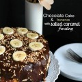 Chocolate Cake & Bananas with Salted Caramel Frosting - Life Made Sweeter