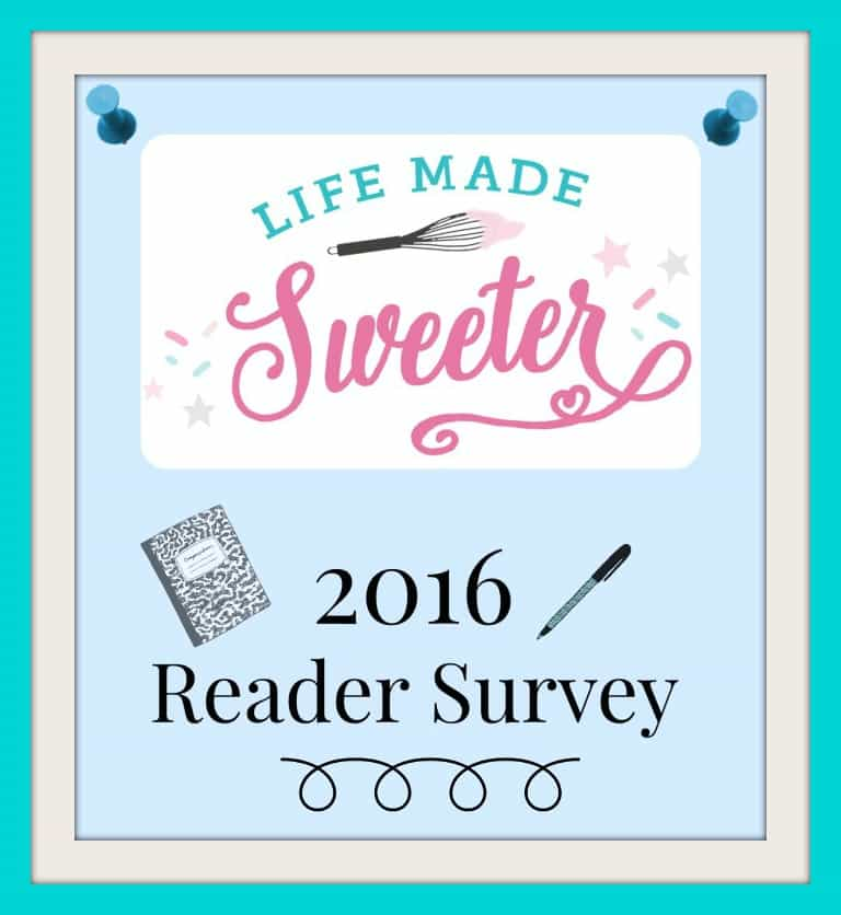 2016 Life Made Sweeter First Ever Reader Survey plus Giveaway!