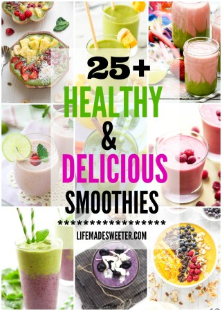 25 + Healthy & Delicious Smoothies pefect for starting your day on the right track!