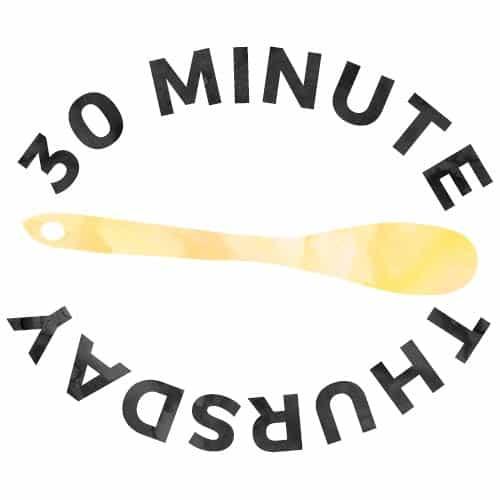 30 Minute Thursday Meals