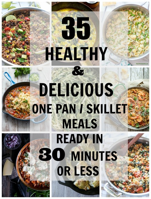 35 Healthy and Delicious One Pan Skillet Meals
