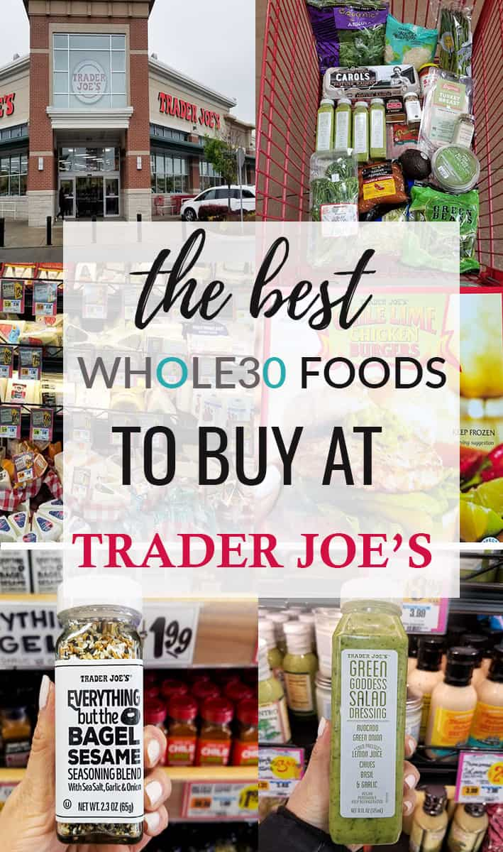 Collage of Best Trader Joe's Whole30 Shopping List 2019 and Whole30 snacks to buy at TRADER JOE'S
