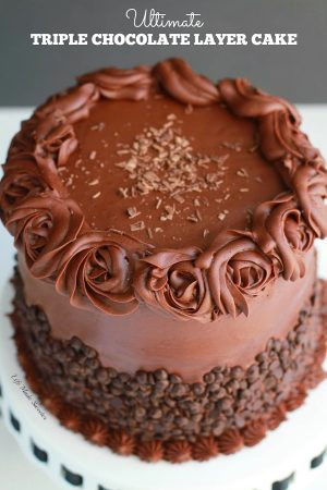 Best Triple Chocolate Layer Cake is perfect for birthdays or any special occassion