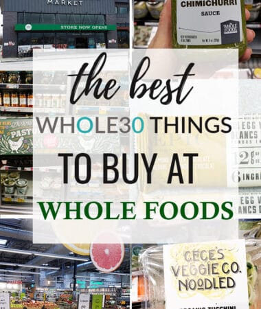 Collage of best WHOLE30 foods at Whole Foods
