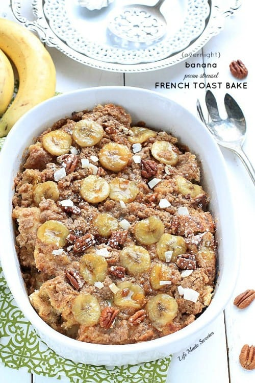 Easy Overnight Banana Pecan Streusel French Toast Bake - An easy and indulgent overnight baked french toast casserole with a creamy banana filling topped with a cinnamon, pecan & brown sugar streusel. by @LifeMadeSweeter