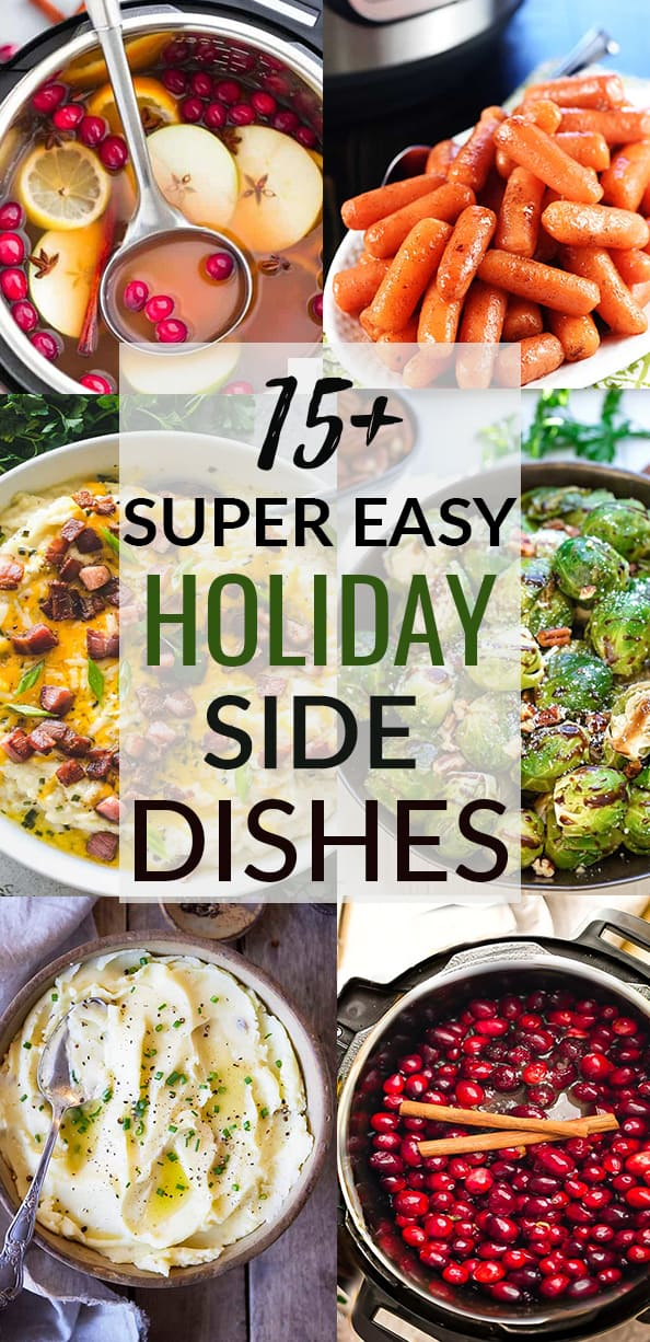 Collage of 15+ Super Easy Holiday Side Dishes