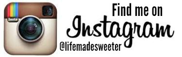 Find @Lifemadesweeter on Instagram