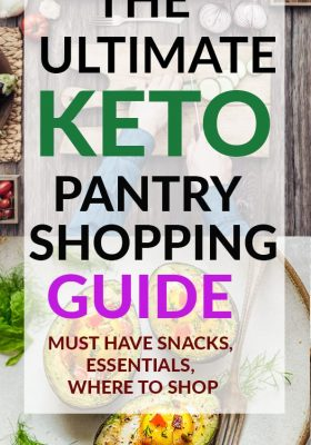The Ultimate Keto Pantry Shopping Guide - includes list of basic essentials, the best keto-friendly snacks, supplements, online sites and grocery stores.