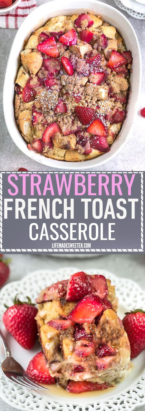 Overnight Strawberry Cream Cheese French Toast Bake Casserole Bake makes the perfect, easy and delicious breakfast, brunch or dessert. A great recipe to add to Mother's Day, Easter, Fourth of July or any special weekend occasion.