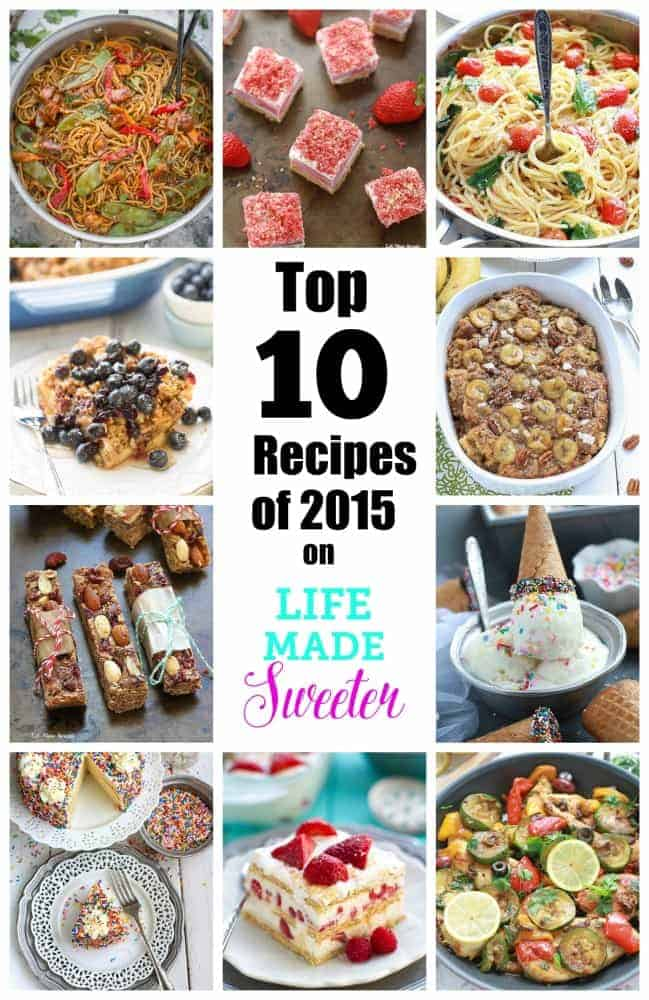 Top 10 Recipes from 2015 on Life Made Sweeter
